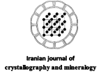 Iranian Journal of Crystallography and Mineralogy